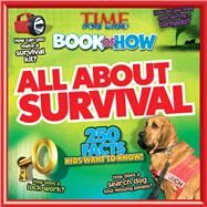 All About Survival by Time for Kids Magazine, 9781618933591