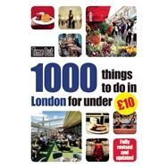 Time Out 1000 Things To Do In London For Under £10 by Unknown, 9781846703591