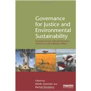 Governance for Justice and Environmental Sustainability: Lessons across Natural Resource Sectors in Sub-Saharan Africa by Sowman; Merle, 9780415523592