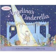 Angelina's Cinderella by Holabird, Katharine; Craig, Helen, 9780451473592