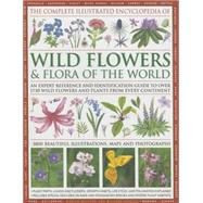 The Complete Illustrated Encyclopedia of Wild Flowers & Flora of the World by Walters, Martin; Lavelle, Michael, 9780857233592