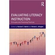 Evaluating Literacy Instruction: Principles and Promising Practices by Gabriel; Rachael E., 9781138843592