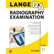 LANGE Q&A Radiography Examination, 11th Edition by Saia, D.A., 9781259863592