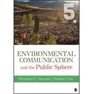 Environmental Communication and the Public Sphere by Pezzullo, Phaedra C.; Cox, J. Robert, 9781506363592
