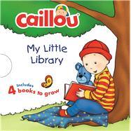 Caillou: My Little Library (4 Books to Grow) by Nadeau, Nicole; St-Onge, Claire; Légaré, Gisèle; L'Heureux, Chistine; Brignaud, Pierre, 9782897183592