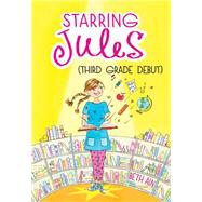 Starring Jules: Third Grade Debut (Starring Jules #4) by Ain, Beth, 9780545443593