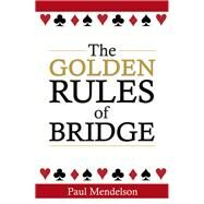 The Golden Rules of Bridge by Mendelson, Paul, 9780716023593