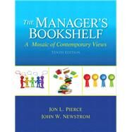 The Manager's Bookshelf by Pierce, Jon L.; Newstrom, John W., 9780133043594