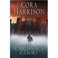 The Cardinal's Court by Harrison, Cora, 9780750983594
