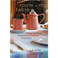 Room at My Table by Bence, Evelyn, 9780835813594