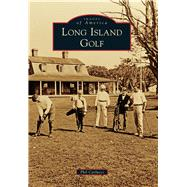 Long Island Golf by Carlucci, Phil, 9781467123594