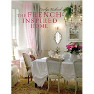 The French-inspired Home by Westbrook, Carolyn, 9781782493594