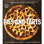 Pies and Tarts by Culinary Institute of America; Migoya, Kristina Petersen; Fink, Ben, 9780470873595