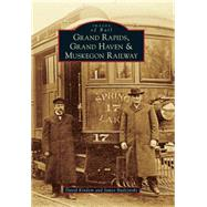 Grand Rapids, Grand Haven & Muskegon Railway by Kindem, David; Budzynski, James, 9781467113595