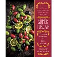 Super Tuscan by Corcos, Gabriele; Mazar, Debi; Rodgers, Rick, 9781501143595