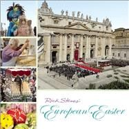 Rick Steves European Easter by Steves, Rick, 9781631213595