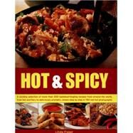 Hot & Spicy: A Sizzling Selection of More Than 200 Tastebud-Tingling Recipes from Around the World, from Hot and Fiery to Deliciously Aromatic, Shown Step by Step by Fraser, Linda, 9781780193595