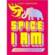 Spice I Am: Home Style Thai Recipes by Saenkham, Sujet, 9781921383595