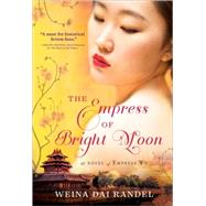 The Empress of Bright Moon by Randel, Weina Dai, 9781492613596