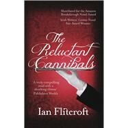 The Reluctant Cannibals by Flitcroft, Ian, 9781909593596