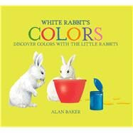 White Rabbit's Colors by Baker, Alan, 9780753473597