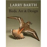 Birds, Art & Design by Barth, Larry, 9780811713597