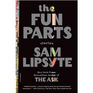 The Fun Parts Stories by Lipsyte, Sam, 9781250043597