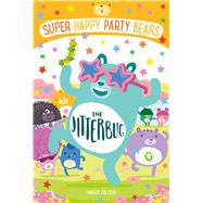 Super Happy Party Bears: The Jitterbug by Colleen, Marcie; James, Steve, 9781250113597