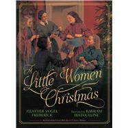 A Little Women Christmas by Frederick, Heather Vogel; Ibatoulline, Bagram, 9781442413597