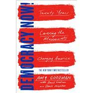 Democracy Now! by Goodman, Amy; Goodman, David (CON); Moynihan, Denis (CON), 9781501123597