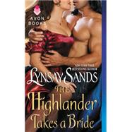 The Highlander Takes a Bride by Sands, Lynsay, 9780062273598