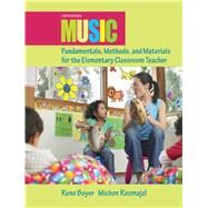 Music Fundamentals, Methods, and Materials for the Elementary Classroom Teacher by Boyer, Rene; Rozmajzl, Michon, 9780132563598