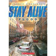 Stay Alive #4: Flood by Monninger, Joseph, 9780545563598