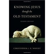 Knowing Jesus Through the Old Testament by Wright, Christoher J. H., 9780830823598