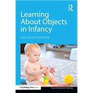 Learning About Objects in Infancy by Needham; Amy Work, 9781138643598