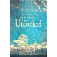 Unlocked by Kelly, Margo, 9781440593598