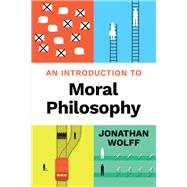 An Introduction to Moral Philosophy by Wolff, Jonathan, 9780393923599