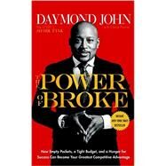The Power of Broke by John, Daymond; Paisner, Daniel, 9781101903599