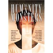 The Humanity of Monsters by Matheson, Michael; Ballingrud, Nathan; Lansdale, Joe R.; Barron, Laird; Onwualu, Chinelo, 9781771483599