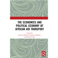The Economics and Political Economy of African Air Transport by Button; Kenneth, 9781138203600