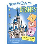 From an Idea to Disney by Sichol, Lowey Bundy, 9781328453600