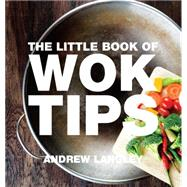 The Little Book of Wok Tips by Langley, Andrew, 9781472903600