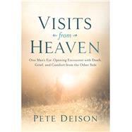 Visits from Heaven by Deison, Pete, 9780718083601