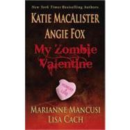 My Zombie Valentine by MacAlister, Katie, 9780843963601