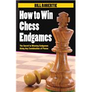 How to Win Chess Endgames by Robertie, Bill, 9781580423601