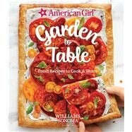 American Girl Garden to Table by Williams Sonoma Test Kitchen; Gerulat, Nicole Hill, 9781681883601