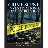 Crime Scene Investigation and Reconstruction by Ogle, Robert R., Jr., 9780136093602