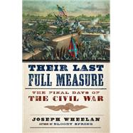 Their Last Full Measure by Wheelan, Joseph, 9780306823602