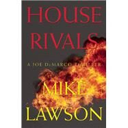 House Rivals A Joe DeMarco Thriller by Lawson, Mike, 9780802123602