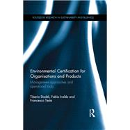 Environmental Certification for Organisations and Products: Management approaches and operational tools by Daddi; Tiberio, 9781138283602